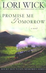 Promise Me Tomorrow, Rocky Mountain Memories Series #4