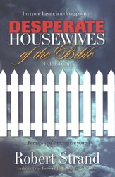 Desperate Housewives of the Bible: Old Testament ed.