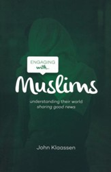 Engaging with Muslims: Understanding Their World, Sharing Good  News