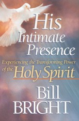 His Intimate Presence: Experiencing the Transforming Power of the Holy Spirit