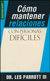 Cómo Mantener Relaciones con Personas Difíciles  (High Maintenance Relationships)