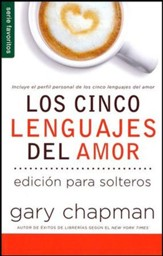 Los Cinco Lenguajes del Amor para Solteros, Ed. Bolsillo  (The Five love Languages for Singles, Pocket Ed.)