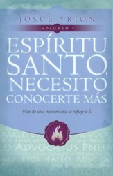 Espíritu Santo, Necesito Conocerte Más  (Holy Spirit, I need to Know More of You)