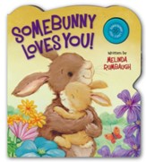 Somebunny Loves You! Boardbook with Sound