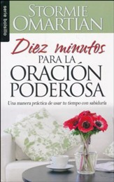 Diez Minutos para la Oración Poderosa  (Ten Minutes to Powerful Prayer)