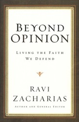 Beyond Opinion: Living the Faith We Defend - Slightly Imperfect