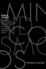 Mind & Cosmos: Why the Materialist Neo-Darwinian Conception of Nature Is Almost Certainly False