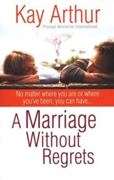 A Marriage Without Regrets: No Matter Where You Are or Where You've Been - Slightly Imperfect