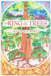 The King of the Trees Series #1: The King of the Trees,  A Christian Fantasy Series