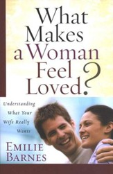 What Makes a Woman Feel Loved? Understanding What Your Wife Really Wants