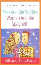 Men are Like Waffles-Women Are Like Spaghetti: Devotional Study Guide