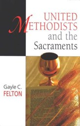 United Methodists and the Sacraments