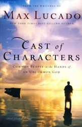 Cast of Characters: Common People in the Hands of an Uncommon God (slightly imperfect)