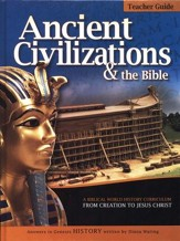 Ancient Civilizations & the Bible: Teacher Guide