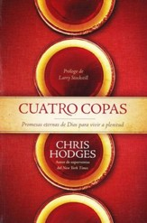 Cuatros Copas: Promesas Eternas de Dios para Vivir a Plenitud ( Four Cups: God's Timeless Promises for a Life of Fulfillment)