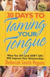 30 Days to Taming Your Tongue: What You Say (And Don't Say) Will Improve Your Relationships - Unabridged Audiobook [Download]
