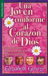 Una Joven Conforme Al Corazón de Dios  (A Young Woman After God's Own Heart)