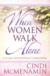 When Women Walk Alone: A 31-Day Devotional Companion