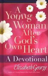 A Young Woman After God's Own Heart: A Devotional    Hardcover (Padded)