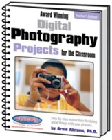 Award Winning Digital Photography Projects for the Classroom Teacher's Edition - Slightly Imperfect