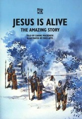 Jesus is Alive: The Amazing Story