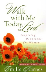 Walk With Me Today, Lord: Devotions for Women