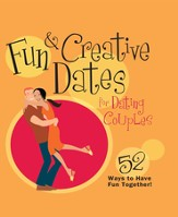 Fun & Creative Dates for Dating Couples: 52 Ways to Have Fun Together - eBook