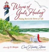 Waves of God's Healing: Finding Rest in the Storms of Life