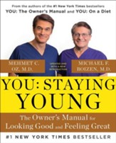 You: Staying Young: The Owner's Manual for Extending Your Warranty - eBook