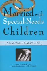 Married with Special-Needs Children: A Couples' Guide to Keeping Connected