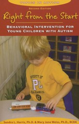 Right From the Start : Behavioral Intervention for  Young Children with Autism, 2nd Edition