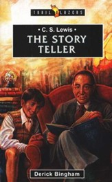 C.S. Lewis: The Storyteller , Trail Blazers Series