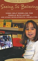 Seeing is Believing: Video Self-Modeling for People  with Autism and Other Developmental Disabilities
