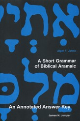A Short Grammar of Biblical Aramaic: An Annotated  Answer Key to A Short Grammar of Biblical Aramaic