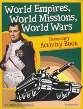 World Empires, World Missions, World Wars: Elementary Activity Kit Book