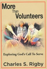 More Than Volunteers: Exploring God's Call to Serve