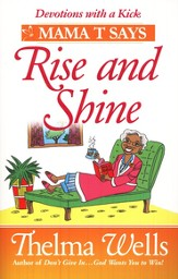 Devotions with a Kick: Mama T Says: Rise and Shine Stories to Brighten Your Day