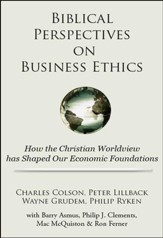 Biblical Perspectives on Business Ethics: How the Christian Worldview Has Shaped Our Economic Foundations