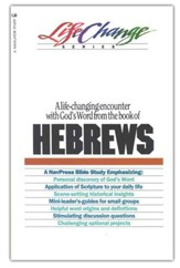 Hebrews, LifeChange Bible Study Hebrews