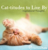 Cat-titudes to Live By: Inspirational Thoughts