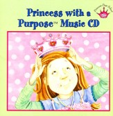 Princess with a Purpose ™ Music CD