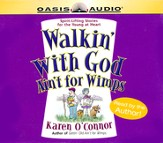 Walkin' with God Ain't for Wimps: Spirit Lifting Stories for the Young at Heart - audiobook on CD