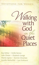 Walking with God in the Quiet Places: Devotions for Women - Slightly Imperfect