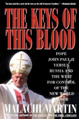 Keys of This Blood: Pope John Paul II Versus Russia and the West for C - eBook