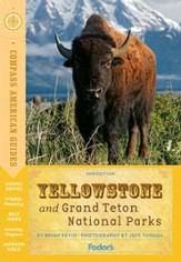 Compass American Guides: Yellowstone & Grand Teton National Parks, 2nd Edition