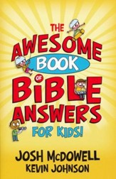 The Awesome Book of Bible Answers for Kids!