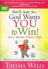 Don't Give In . . . God Wants You to Win! Preparing for Victory in the Battle of Life--DVD