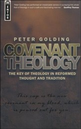 Covenant Theology: The Key of Theology in Reformed Thought and Tradition