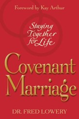 Covenant Marriage: Staying Together for Life - eBook