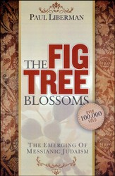 The Fig Tree Blossoms: The Emerging of Messianic Judaism